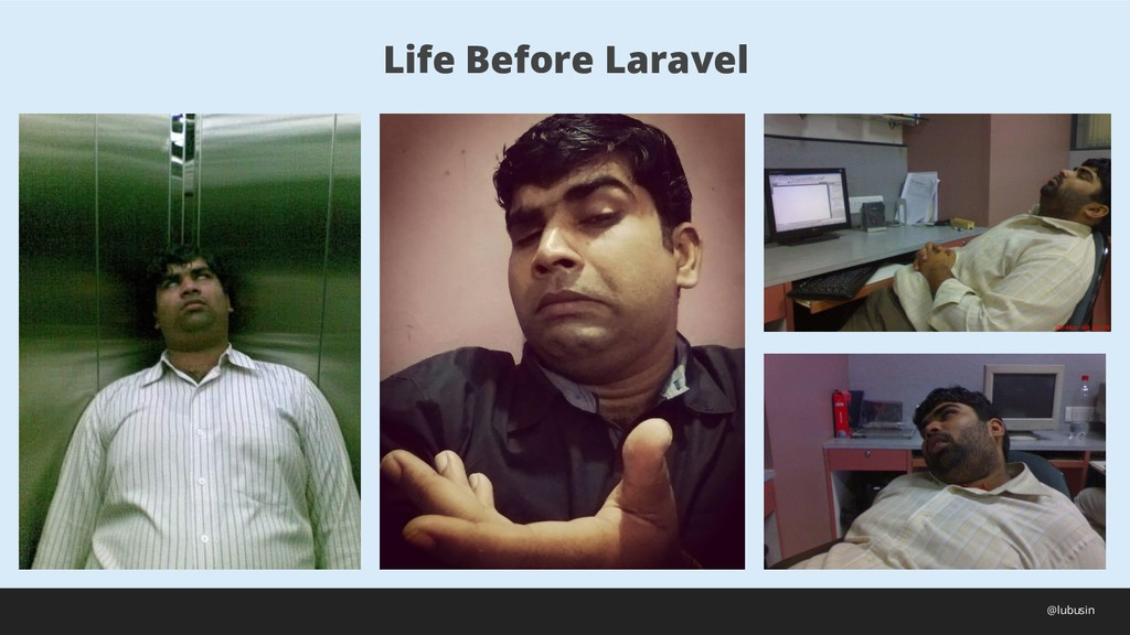 Life Before Laravel @lubusin