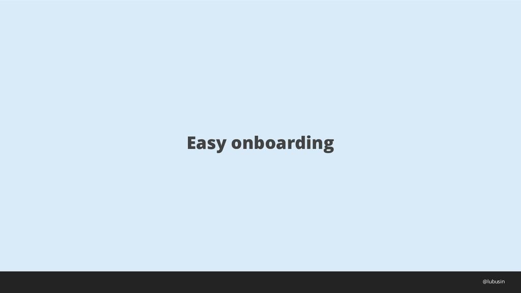 Easy onboarding @lubusin
