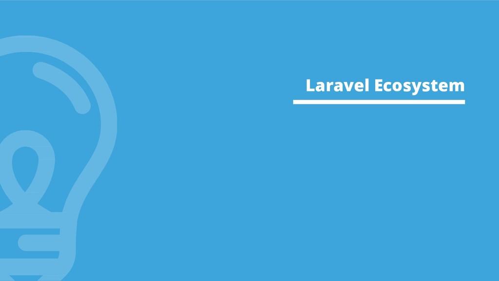 Laravel Ecosystem