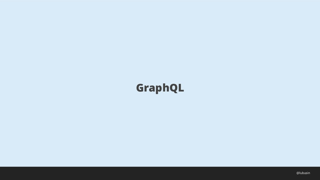 GraphQL @lubusin