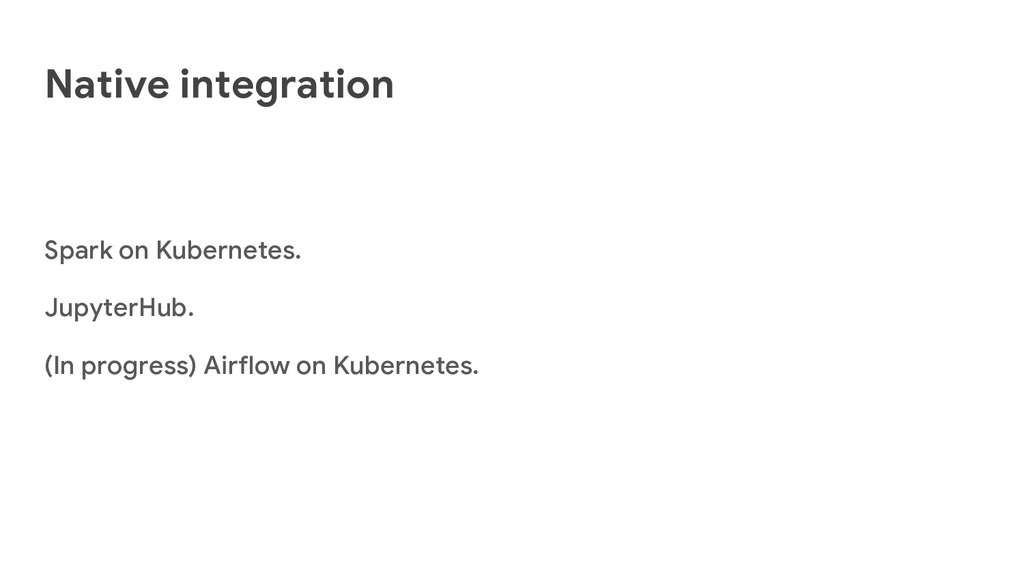 Native integration Spark on Kubernetes. Jupyter...