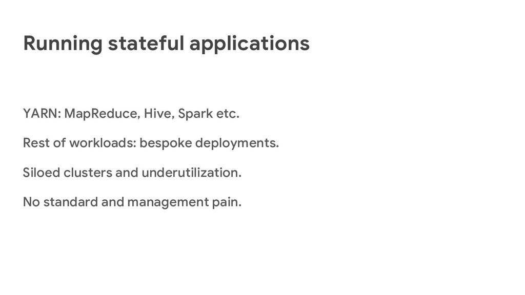 Running stateful applications YARN: MapReduce, ...