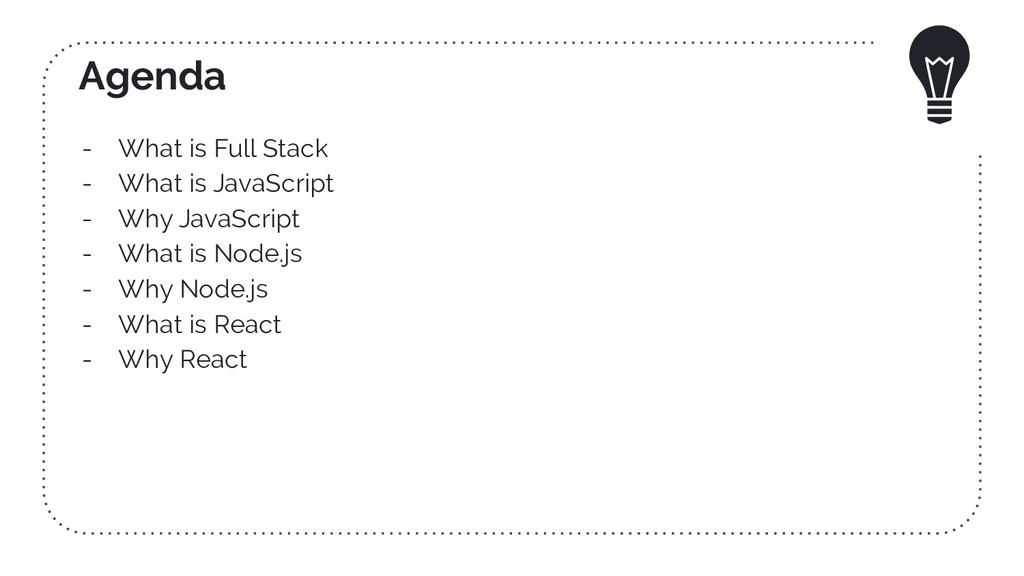 Agenda - What is Full Stack - What is JavaScrip...