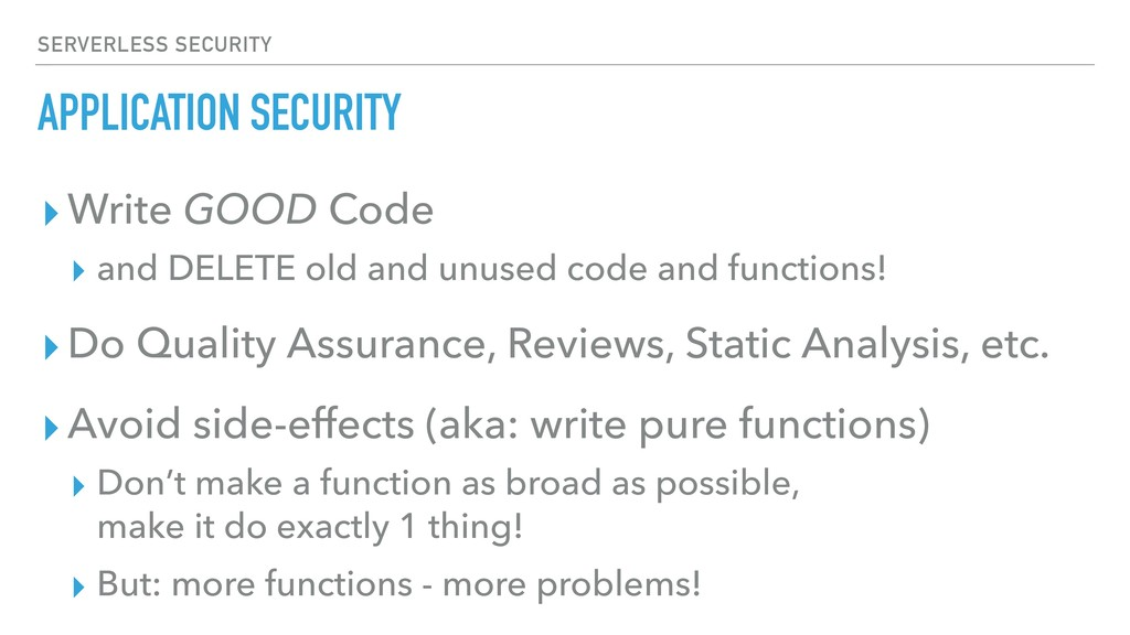 APPLICATION SECURITY ▸Write GOOD Code ▸ and DEL...