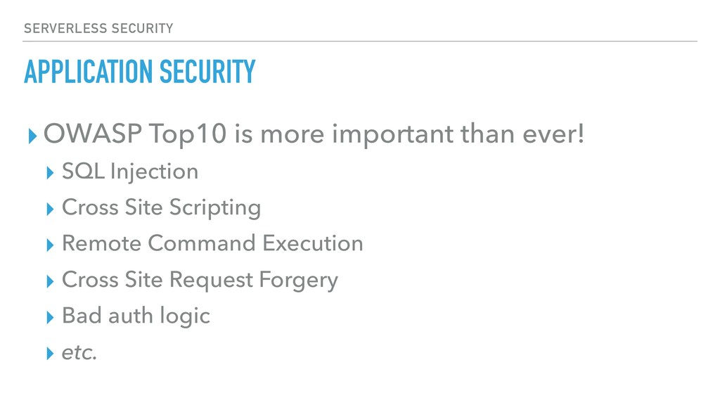APPLICATION SECURITY ▸OWASP Top10 is more impor...
