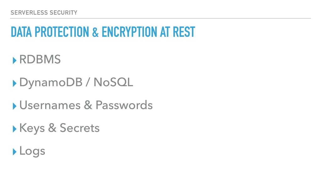 DATA PROTECTION & ENCRYPTION AT REST ▸RDBMS ▸Dy...