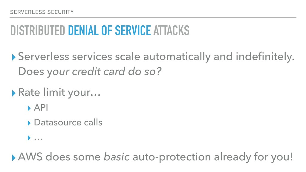 DISTRIBUTED DENIAL OF SERVICE ATTACKS ▸Serverle...