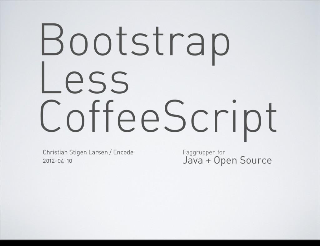 Bootstrap Faggruppen for Java + Open Source Chr...