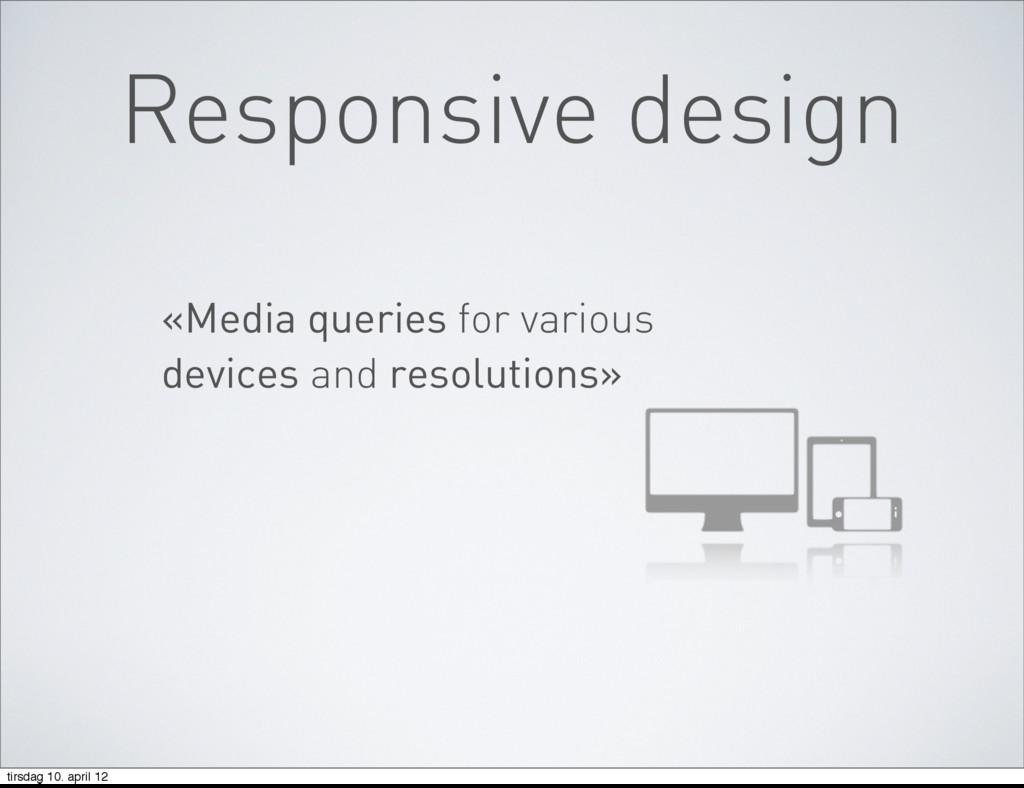 Responsive design «Media queries for various de...
