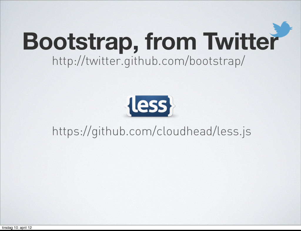 http://twitter.github.com/bootstrap/ Bootstrap,...