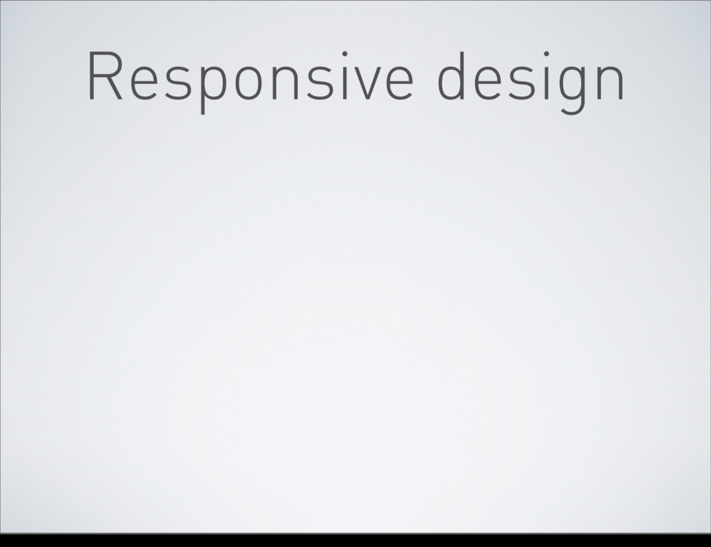Responsive design tirsdag 10. april 12