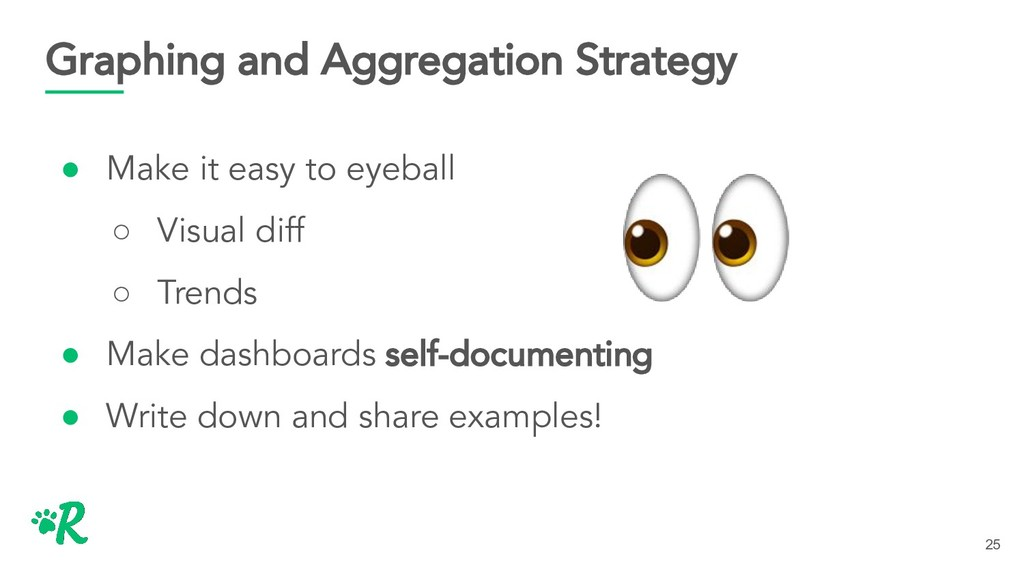 Graphing and Aggregation Strategy ● Make it eas...