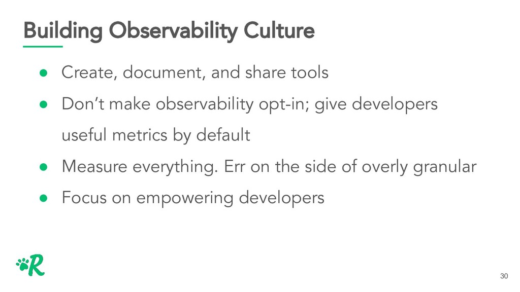 Building Observability Culture ● Create, docume...