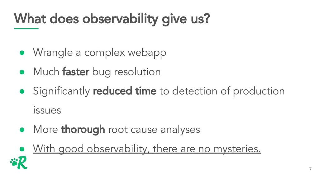 What does observability give us? ● Wrangle a co...