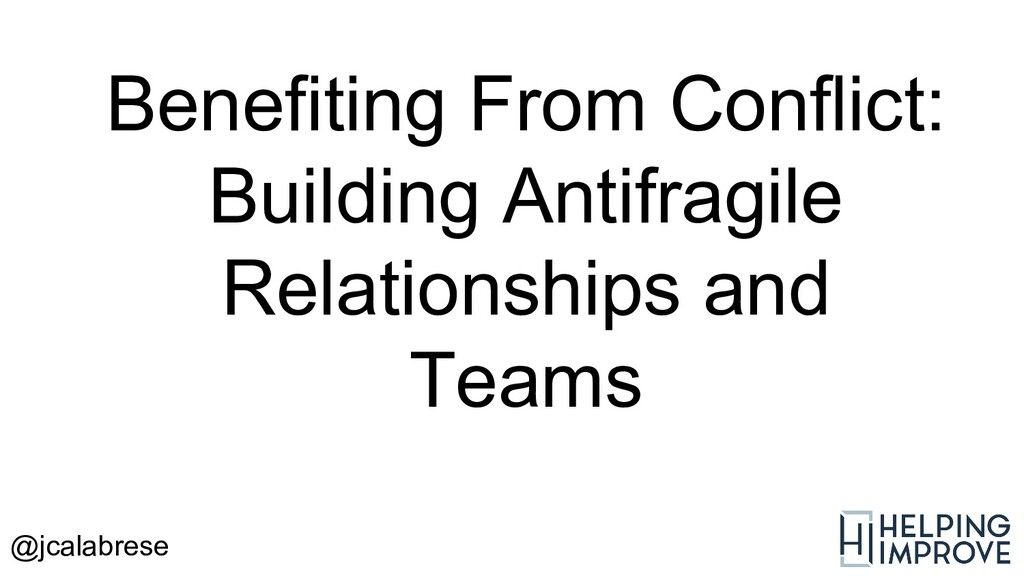 @jcalabrese Building Antifragile Relationships ...
