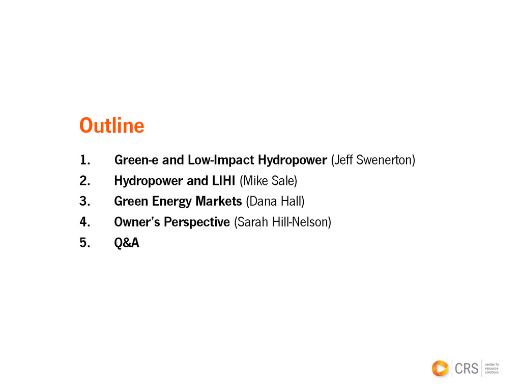 Outline 1.  Green-e and Low-Impact Hydropower (...