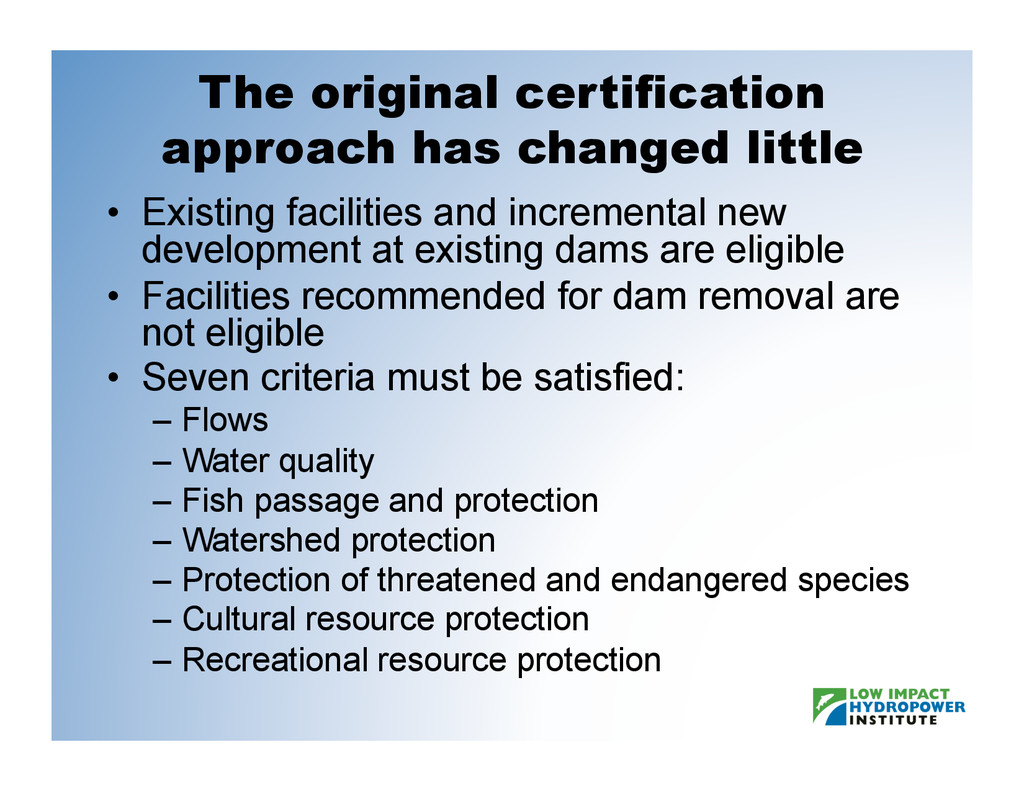 The original certification approach has changed...
