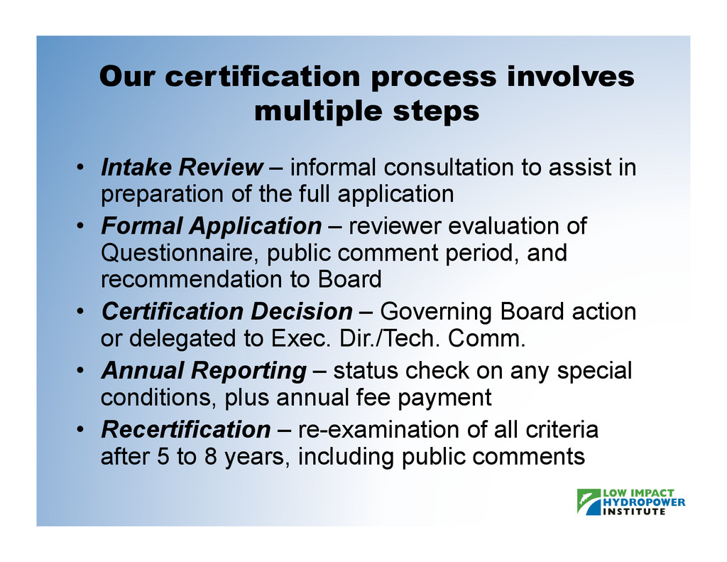 Our certification process involves multiple ste...