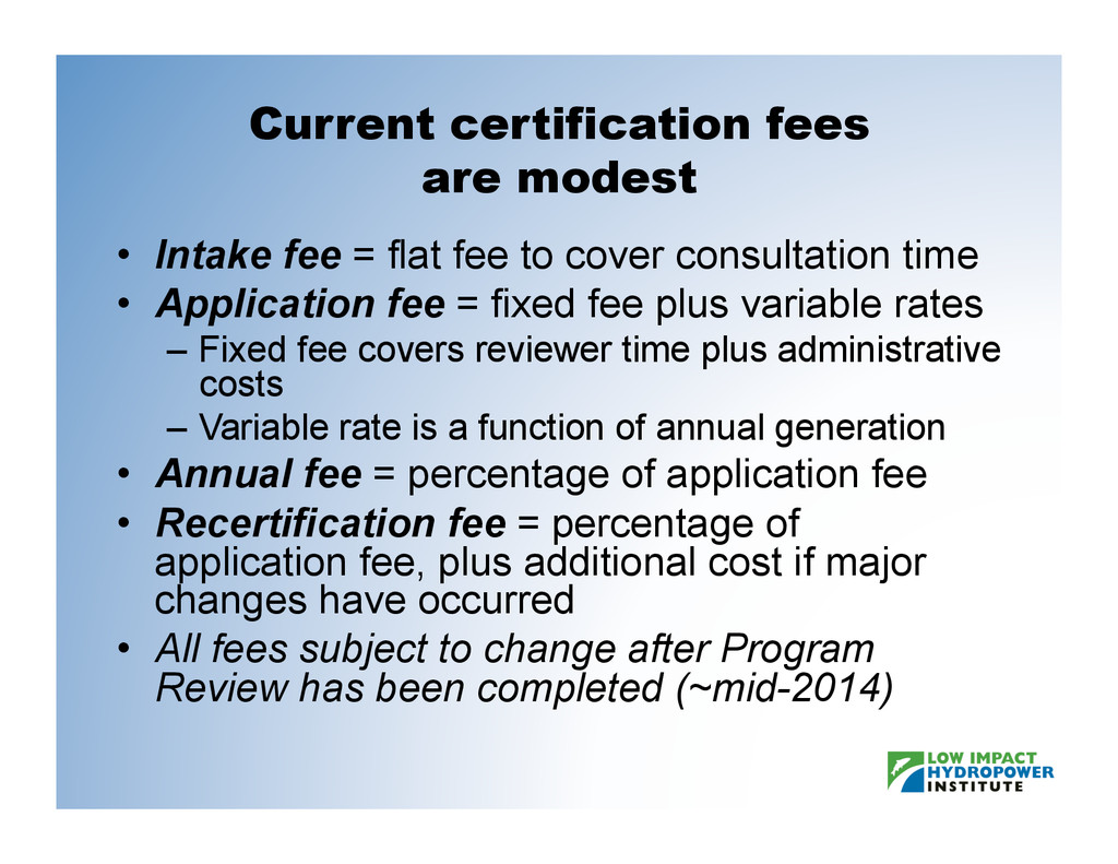 Current certification fees are modest •  Intake...