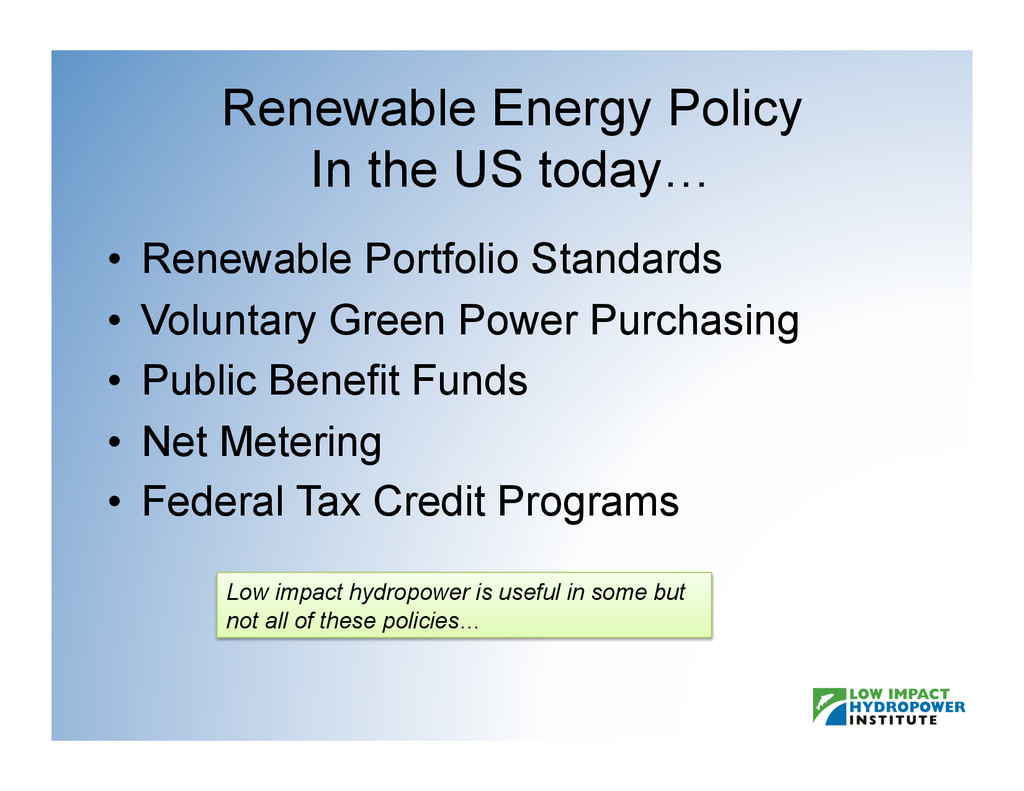 Renewable Energy Policy In the US today… •  Ren...