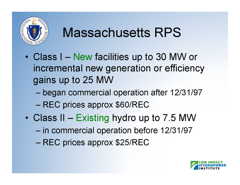 Massachusetts RPS • Class I – New facilities u...