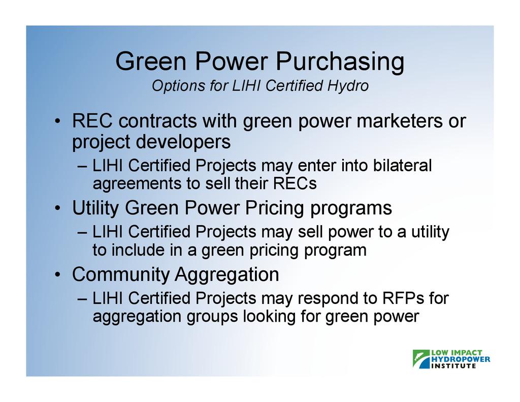 Green Power Purchasing Options for LIHI Certifi...