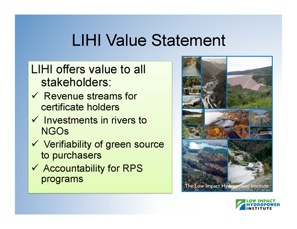 LIHI Value Statement LIHI offers value to all s...