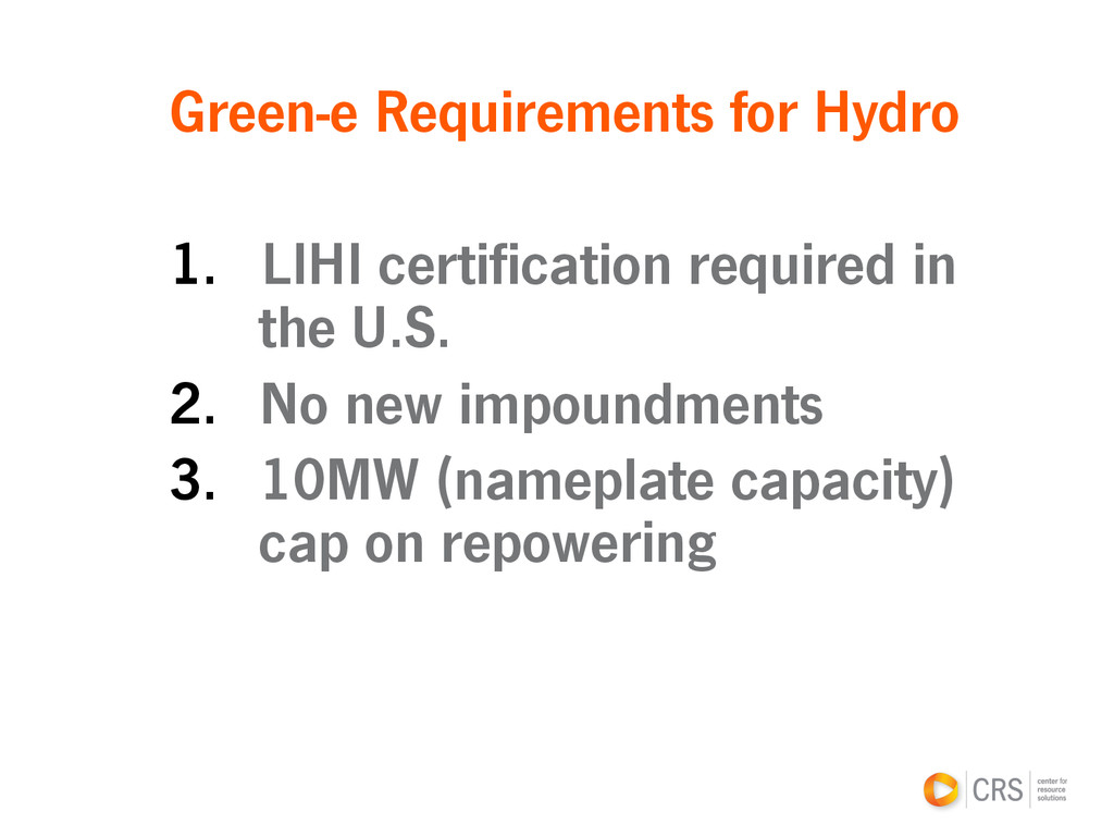 Green-e Requirements for Hydro 1.  LIHI certifi...