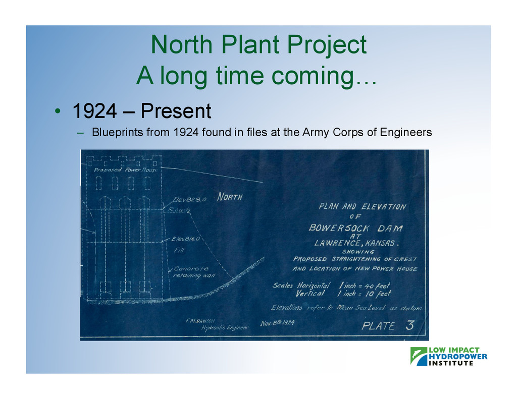 North Plant Project A long time coming… •  1924...