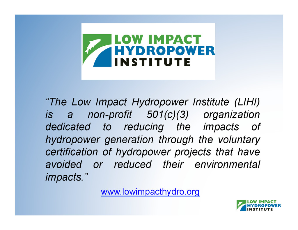 """The Low Impact Hydropower Institute (LIHI) is ..."