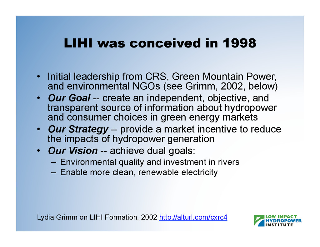 LIHI was conceived in 1998 •  Initial leadershi...