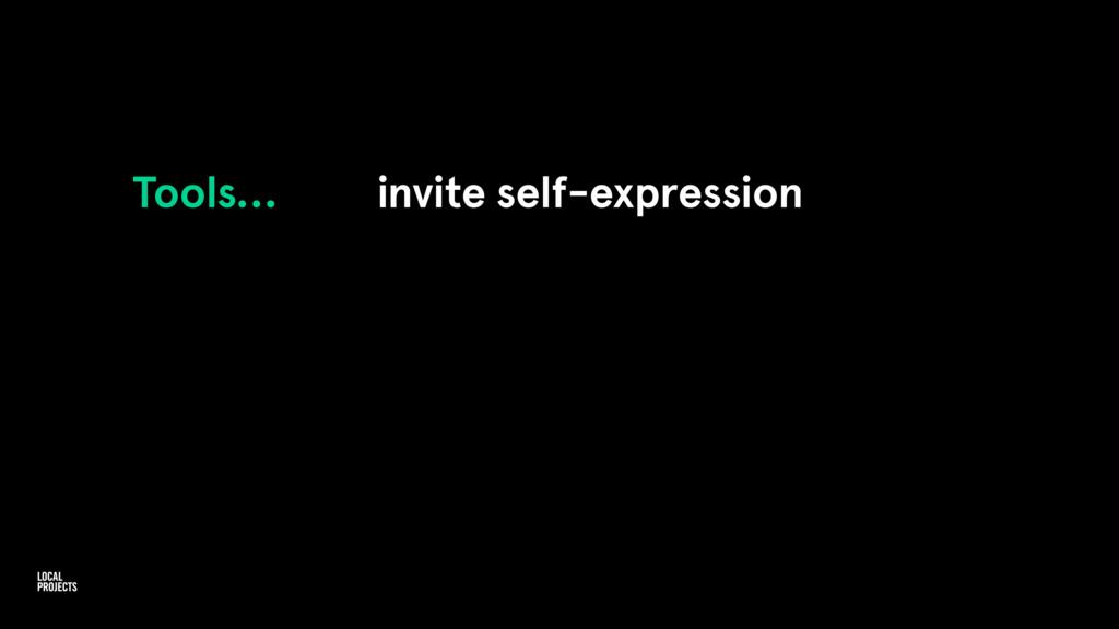 Tools… invite self-expression