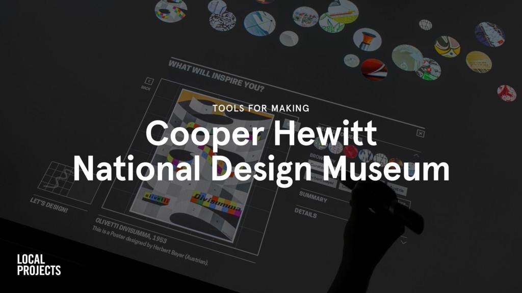 Cooper Hewitt National Design Museum TOOLS FOR ...