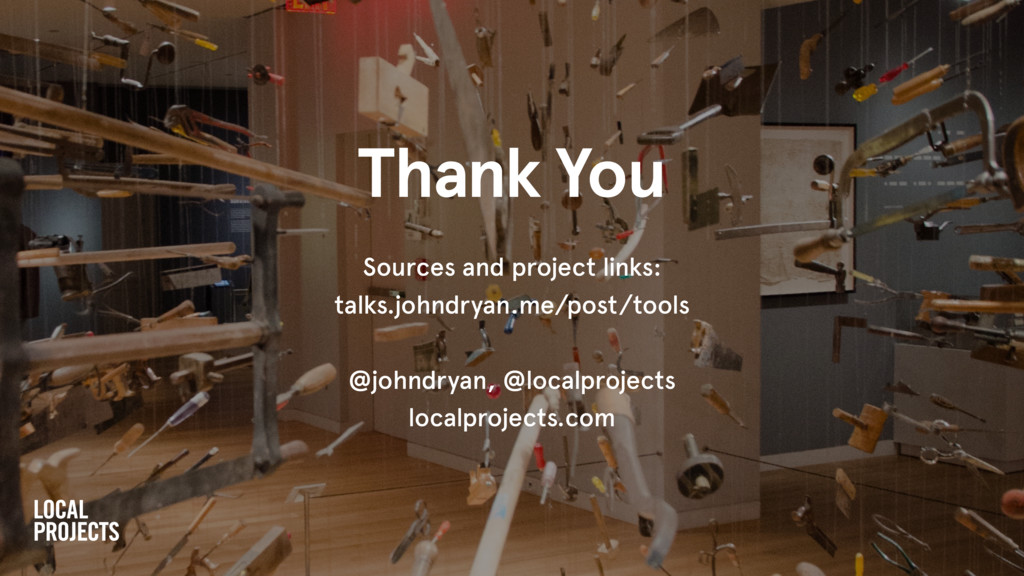 Thank You Sources and project links: talks.john...