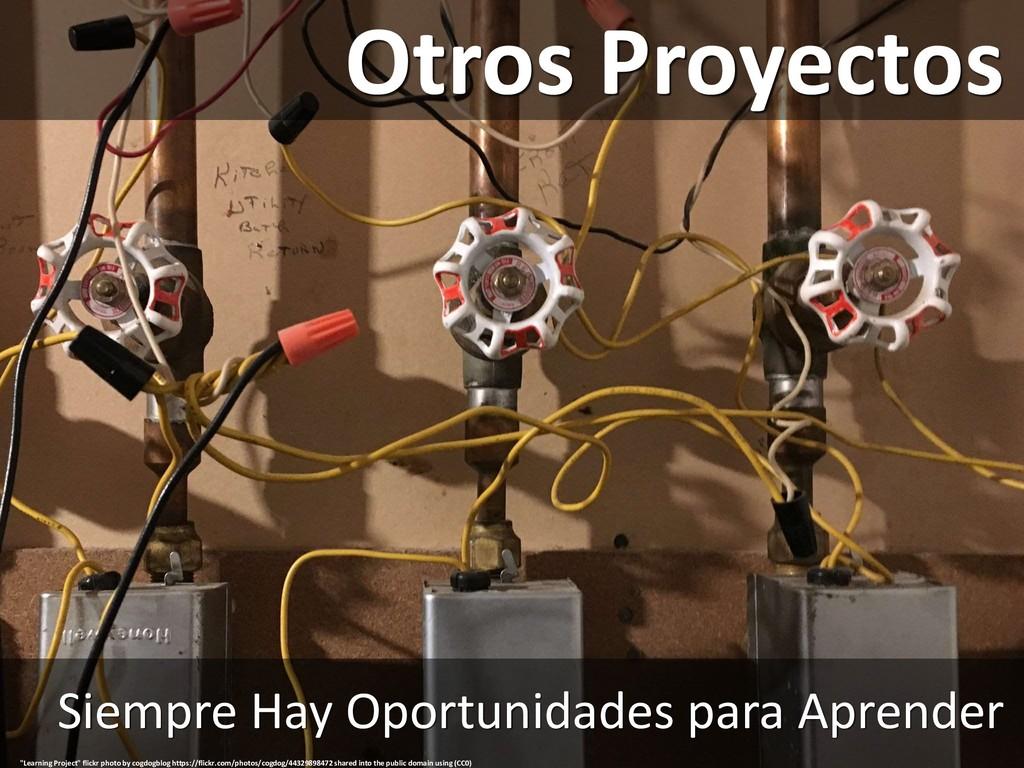 Otros Proyectos Siempre Hay Oportunidades para ...