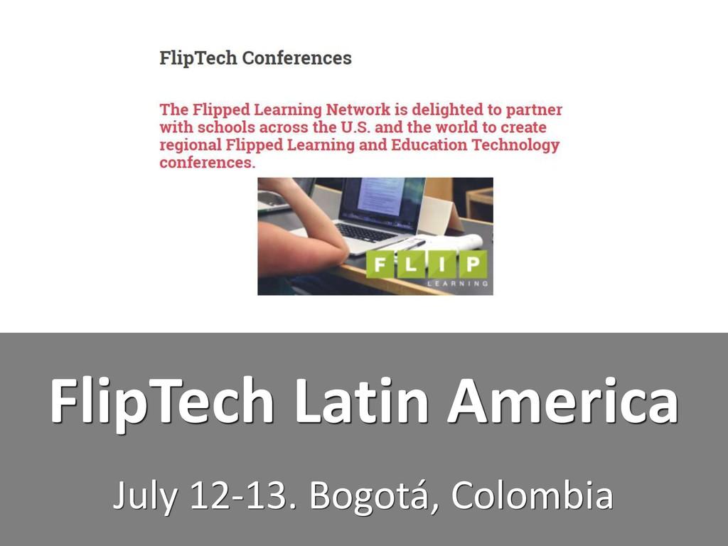 FlipTech Latin America July 12-13. Bogotá, Colo...