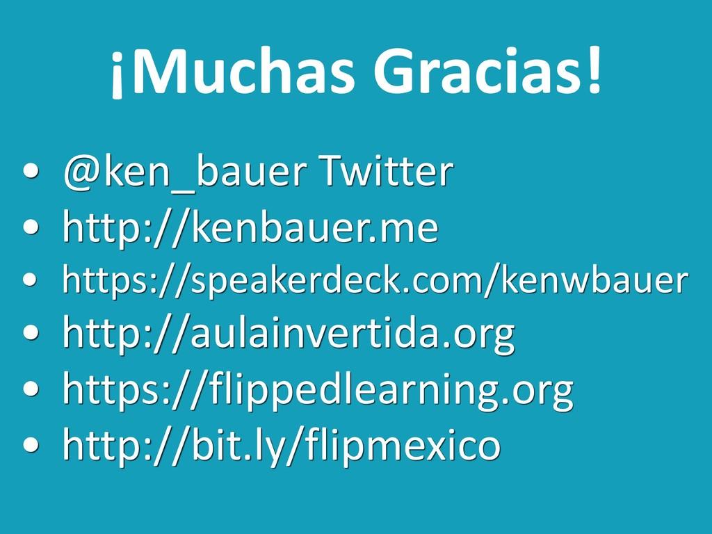¡Muchas Gracias! • @ken_bauer Twitter • http://...