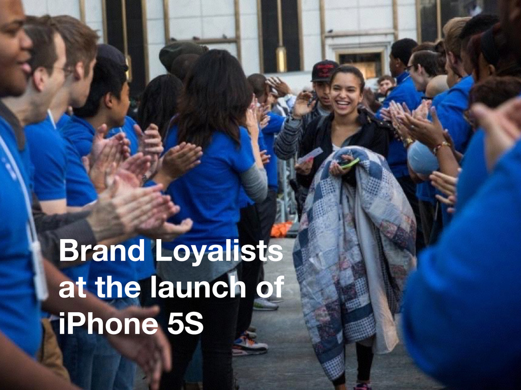 Brand Loyalists at the launch of iPhone 5S