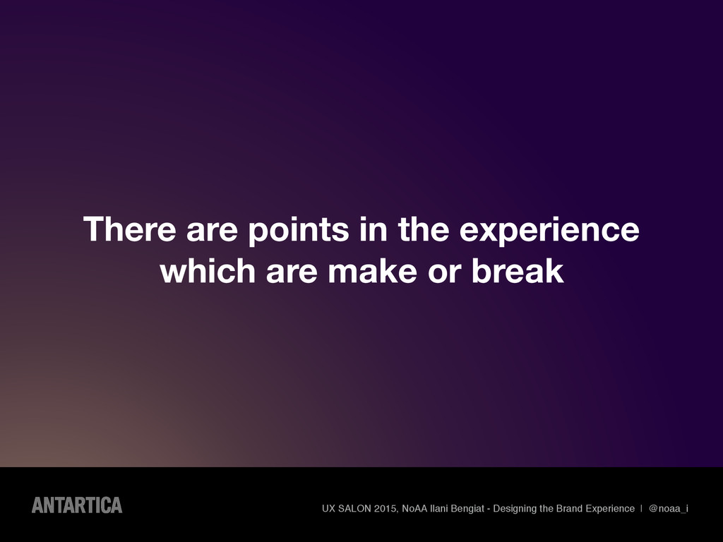 There are points in the experience which are ma...