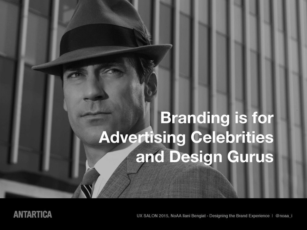 Branding is for Advertising Celebrities and Des...