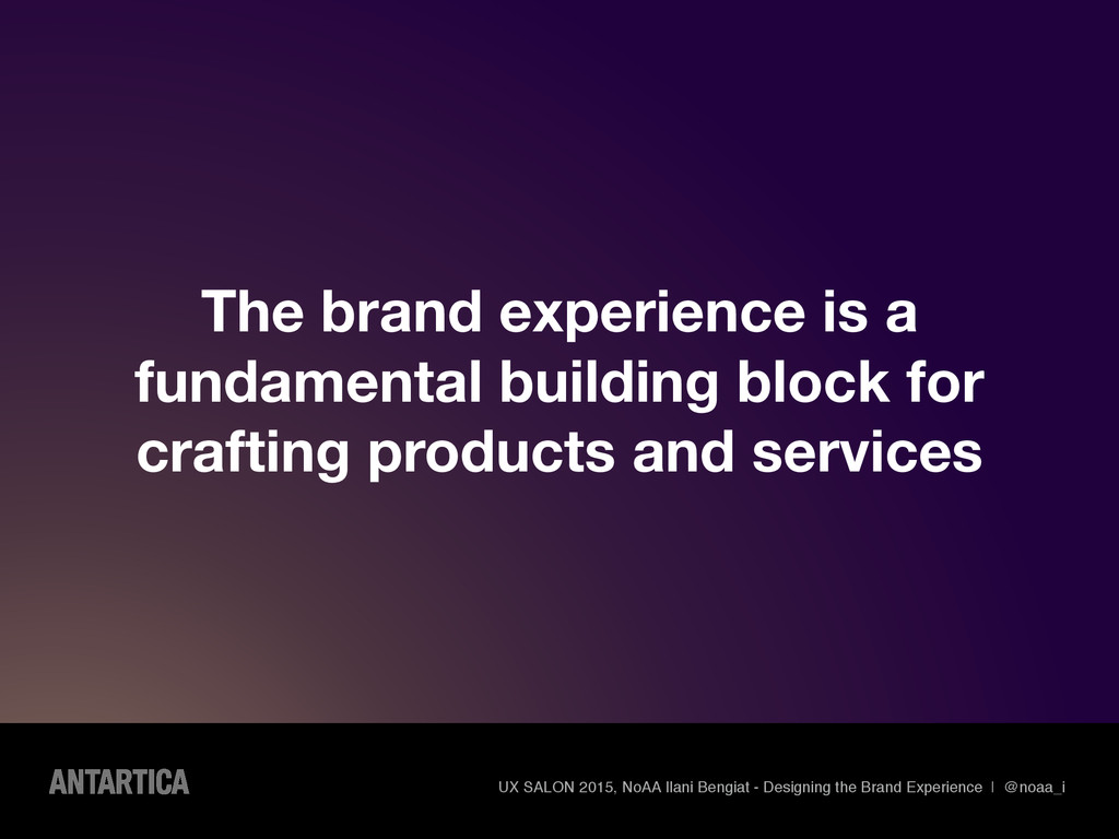 The brand experience is a fundamental building ...