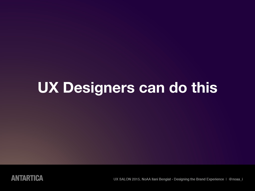 UX Designers can do this UX SALON 2015, NoAA Il...