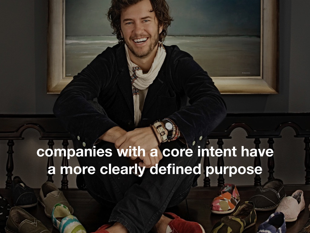 companies with a core intent have a more clearl...