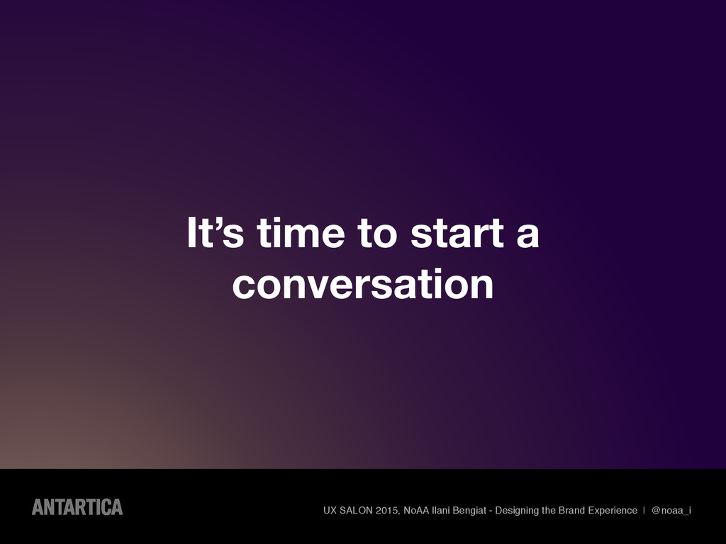 It's time to start a conversation UX SALON 2015...
