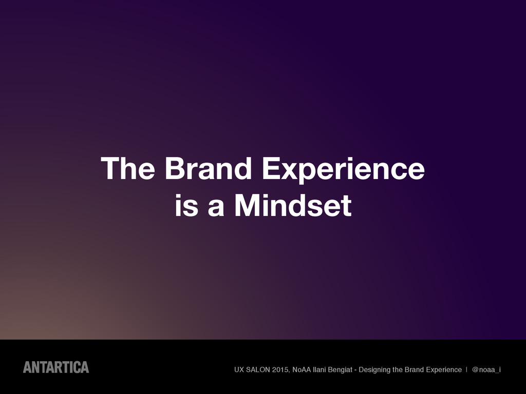 The Brand Experience is a Mindset UX SALON 2015...