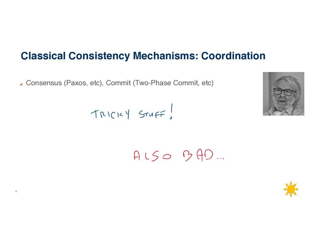 16 Classical Consistency Mechanisms: Coordinati...