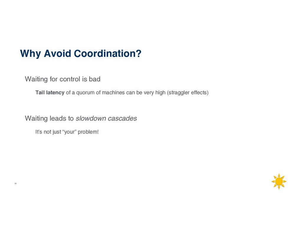 18 Why Avoid Coordination? Waiting for control ...
