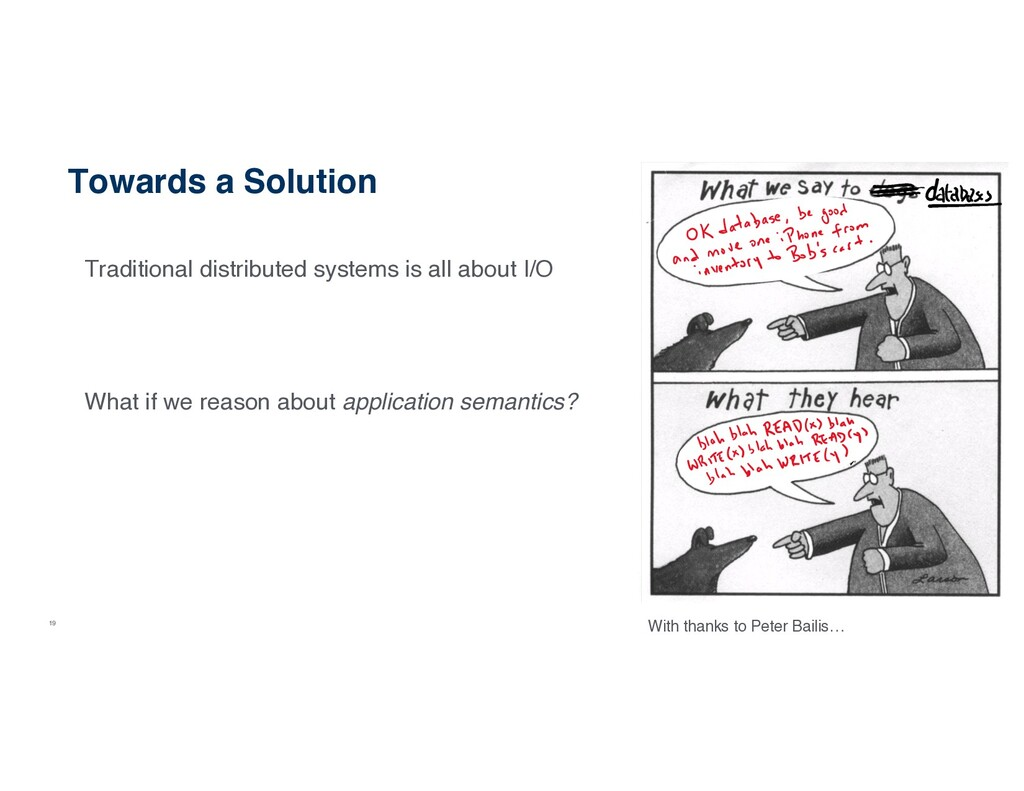 19 Towards a Solution Traditional distributed s...