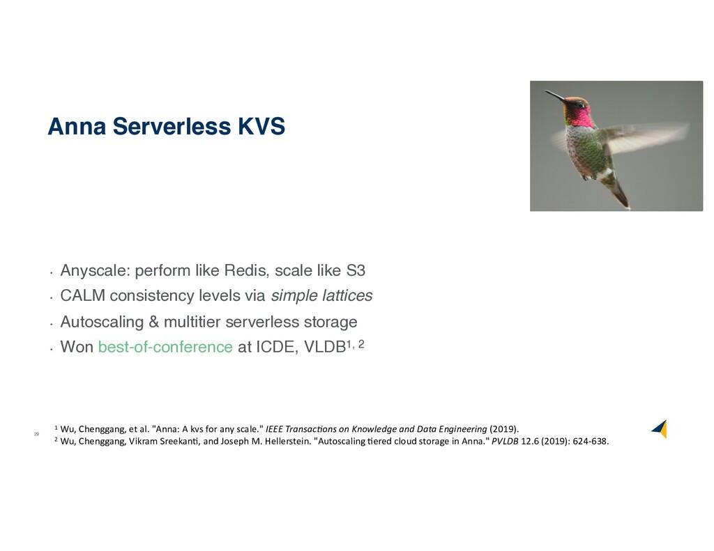29 Anna Serverless KVS • Anyscale: perform like...