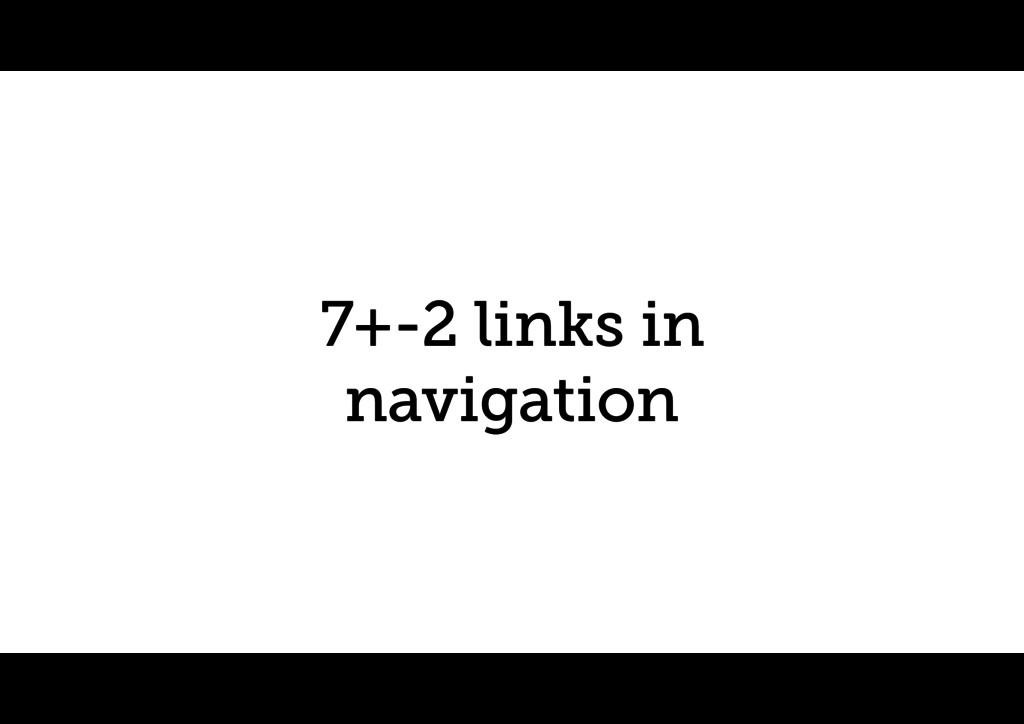 7+-2 links in navigation
